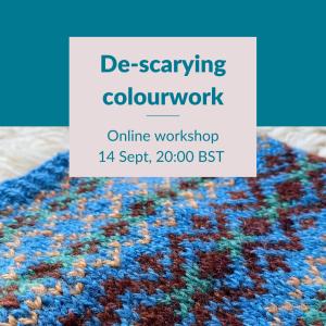 De-scarying colourwork - 14 Sept 2021